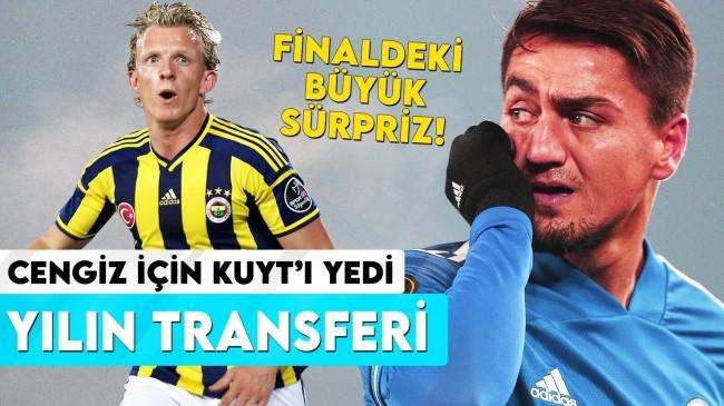 Yılın Transferi | Cengiz Ünder için Kuyt'ı yedi – Finalde büyük sürpriz…